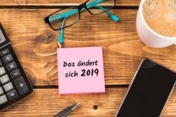 Die Änderungen in 2019 bei Steuern, Rente und Lohn